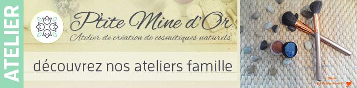 atelier cosmétique famille ptite mine d or